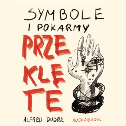 Alfred Dudek - Symbole i pokarmy przeklęte